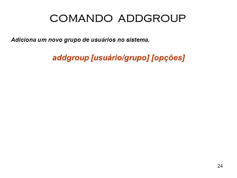 addgroup [usuário/grupo] [opções]